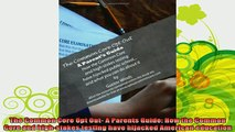 best book  The Common Core Opt Out A Parents Guide How the Common Core and highstakes testing have