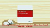Download  Anxiety Disorders General Anxiety Disorder Social Anxiety Disorder Read Online