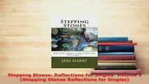 Download  Stepping Stones Reflections for Singles  Volume 1 Stepping Stones Reflections for Download Online