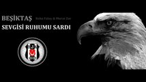 Beşiktaş Sevgisi Ruhumu Sardı (Beşiktaş)