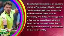 Stanislas Wawrinka beats Taro Daniel to reach- Highlights - French Open third round