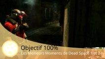 Objectif 100% - Le Meilleur de Dead Space et Dead Space 2 (Episode 8)