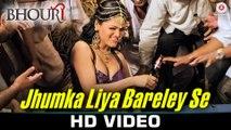 Jhumka Liya Bareley Se HD Video Song Bhouri 2016 Sonu Kakkar, Manjeet Mahipal | New Item Songs