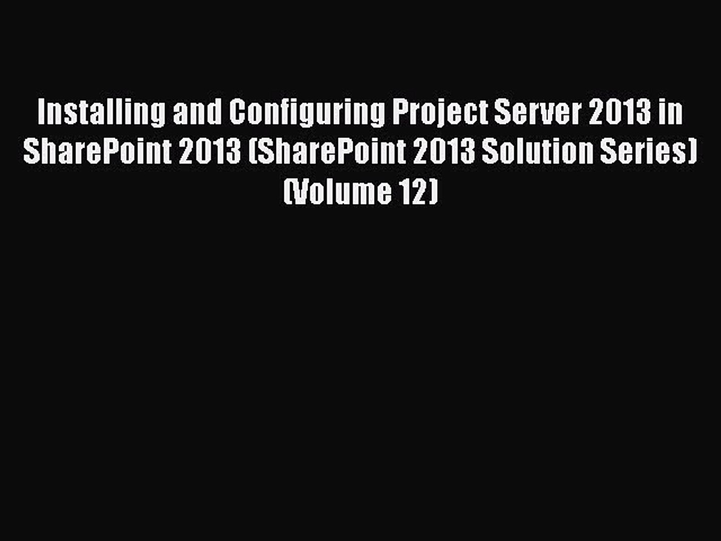 [PDF] Installing and Configuring Project Server 2013 in SharePoint 2013 (SharePoint 2013 Solution