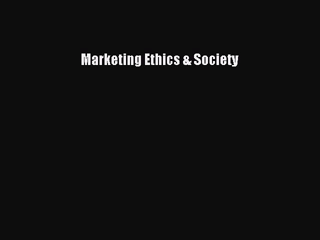 Read Marketing Ethics & Society Ebook Free