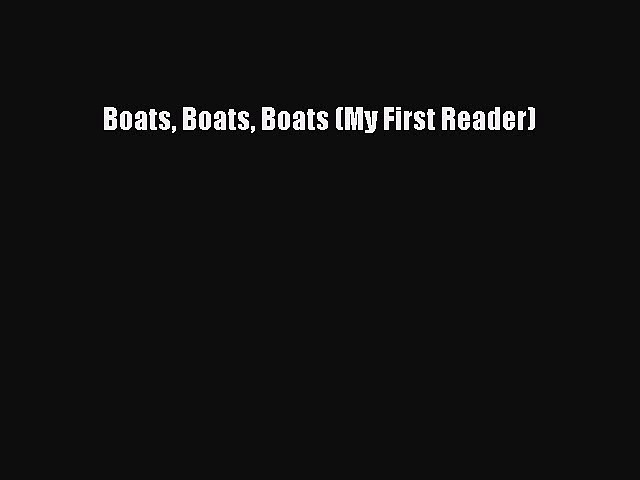 PDF Boats Boats Boats (My First Reader) Free Books