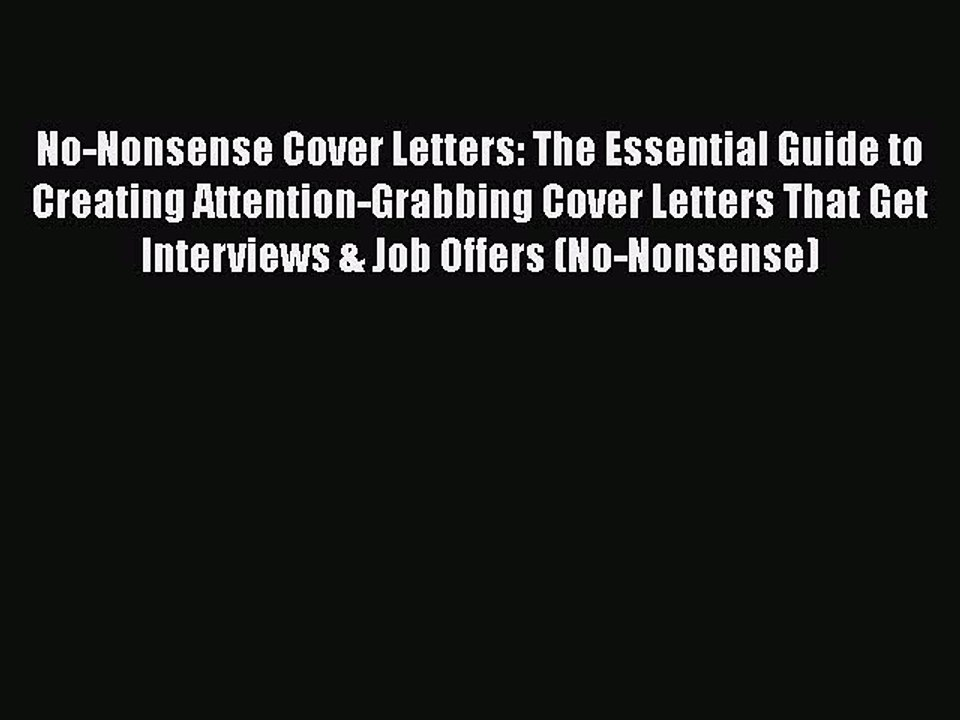 FREE PDF No-Nonsense Cover Letters: The Essential Guide to Creating  Attention-Grabbing Cover