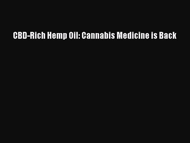 READ book CBD-Rich Hemp Oil: Cannabis Medicine is Back Free Online
