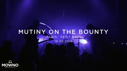 MUTINY ON THE BOUNTY - Mind Your Head #16 - Live in Paris