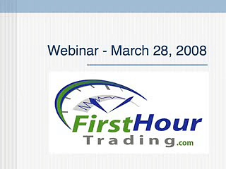 First Hour Trading – live day trading seminar 03/28/08 (3/3)