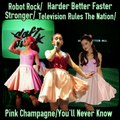 Robot Rock Harder Better Faster Stronger Television Rules The Nation Pink Champagne  You'll Never Know-Daft Punk and Ariana Grande