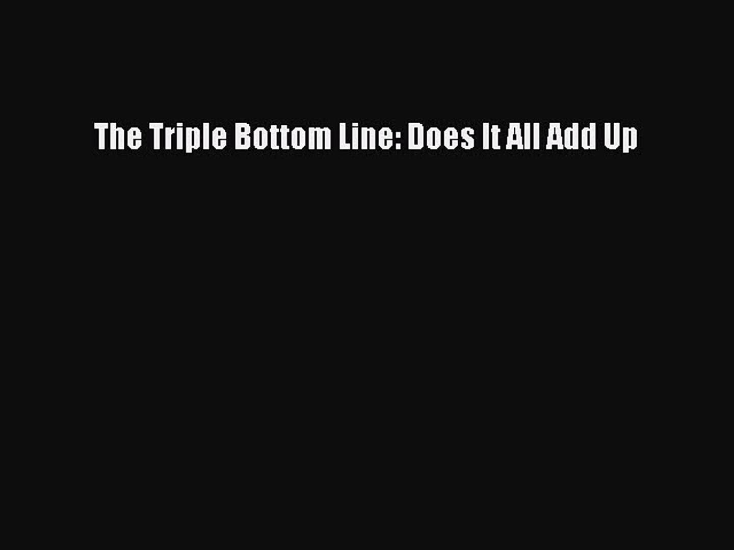 [Download] The Triple Bottom Line: Does It All Add Up  Full EBook
