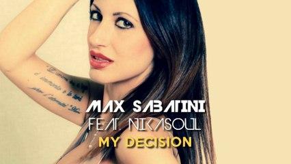 Max Sabatini Ft. Nikasoul - My Decision (Instrumental Mix)