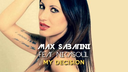 Max Sabatini Ft. Nikasoul - My Decision (Radio Mix)