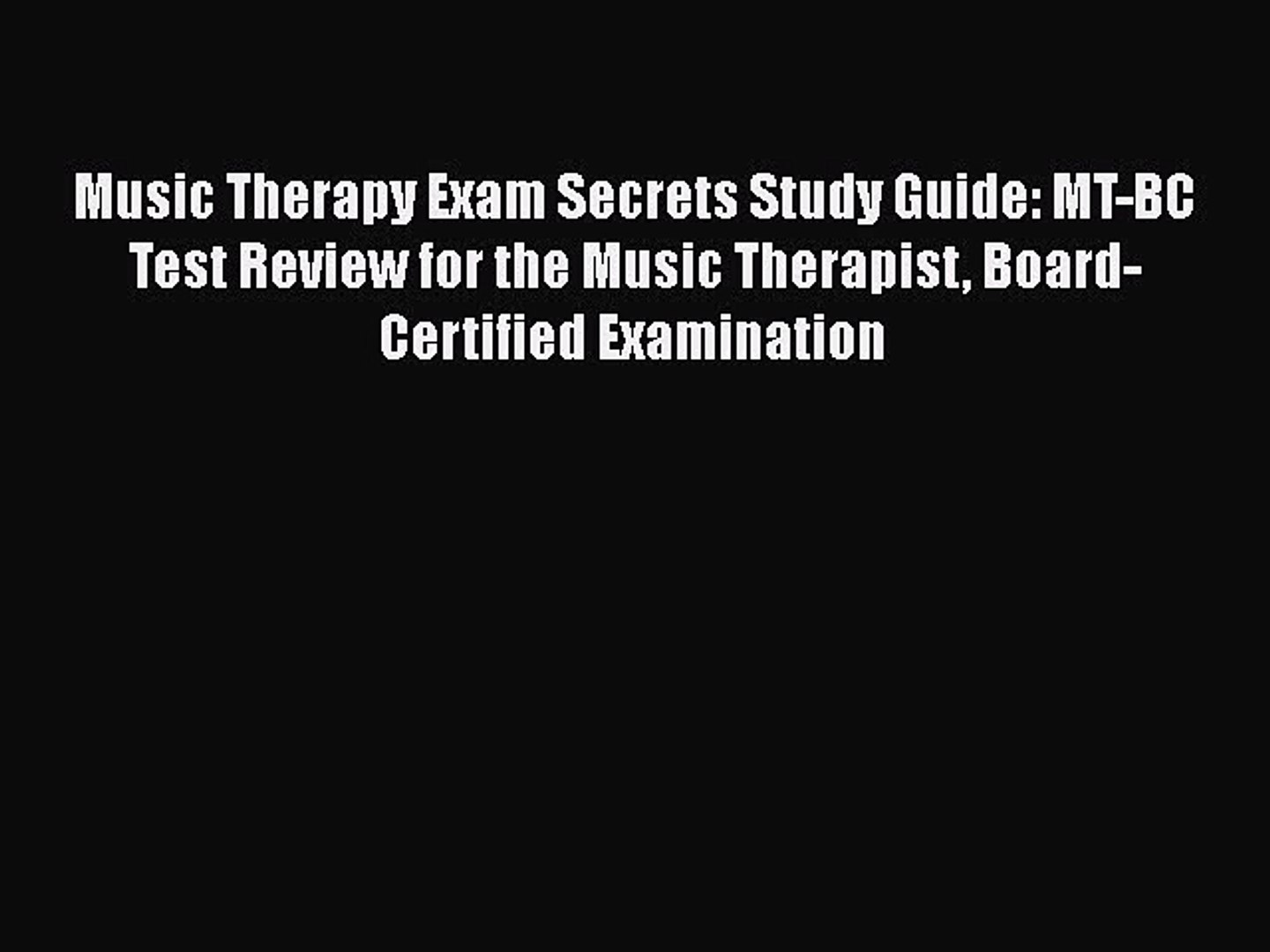 FREE DOWNLOAD Music Therapy Exam Secrets Study Guide: MT-BC Test Review for the Music Therapist