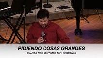 """""""Pidiendo cosas grandes cuando nos sentimos muy pequeños"""" - Iglesia Bautista La Vid (02/28/16)"""