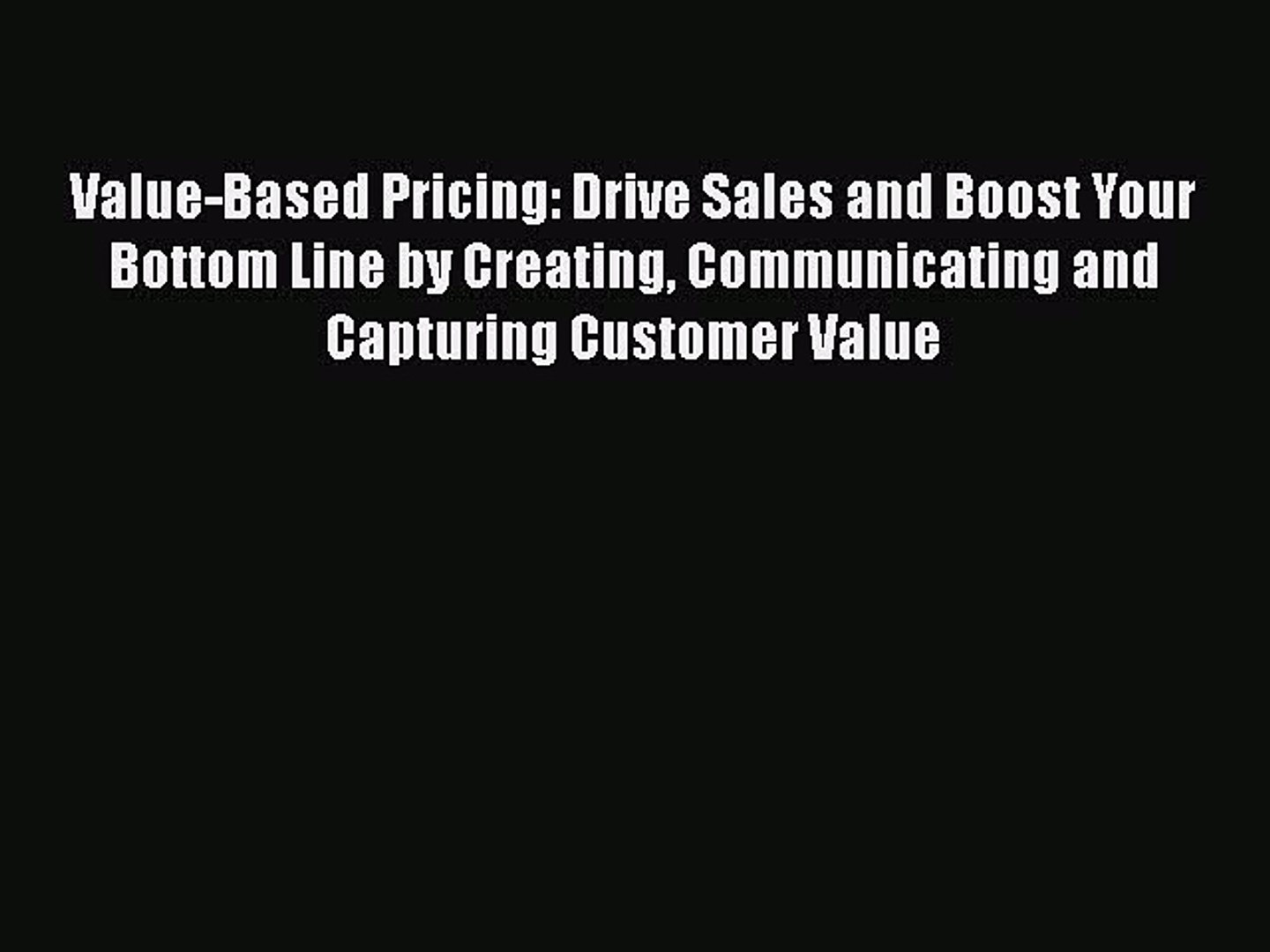 READbookValue-Based Pricing: Drive Sales and Boost Your Bottom Line by Creating Communicating