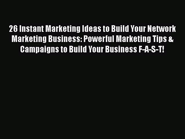 EBOOKONLINE26 Instant Marketing Ideas to Build Your Network Marketing Business: Powerful Marketing