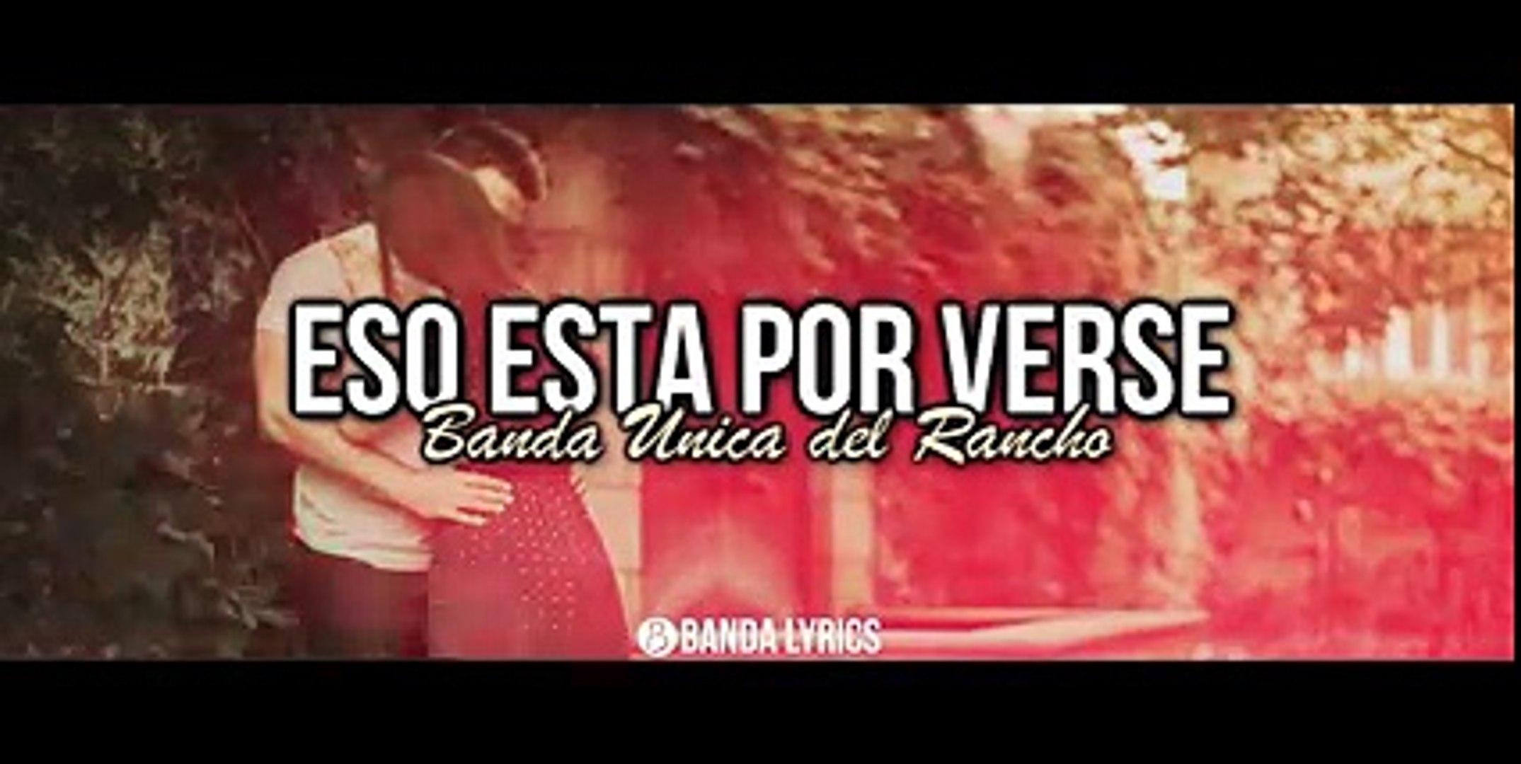 Banda Unica del Rancho - Eso esta por verse [Vídeo Lyrics] [Música de Banda 2016] Lo mas nuevo