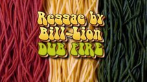 Reggae By Bill lion  Dub Fire 1
