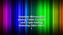Venetian Mirrored Dressing Table Console and Triple folding dressing table mirror