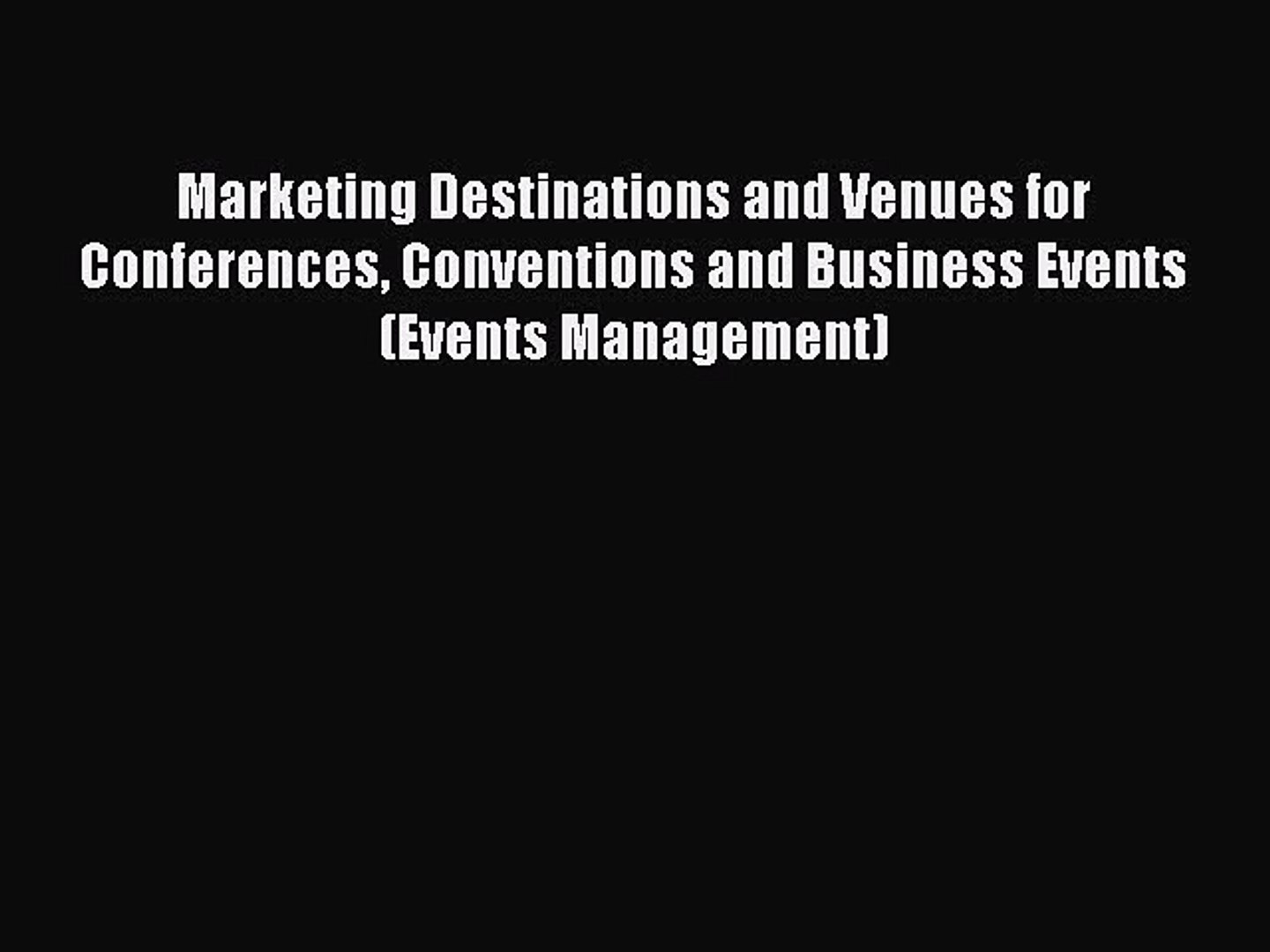 READbookMarketing Destinations and Venues for Conferences Conventions and Business Events (Events