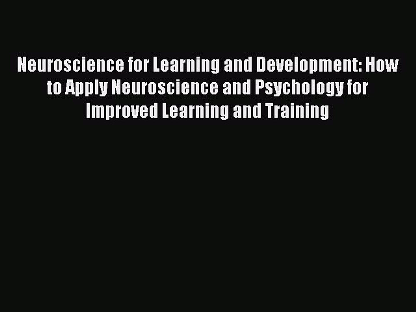 Read Neuroscience for Learning and Development: How to Apply Neuroscience and Psychology for