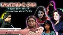 Women Day   Wajood e Zan (Short film Urdu / Hindi)
