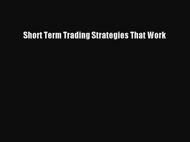 READbookShort Term Trading Strategies That WorkBOOKONLINE