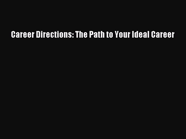 Read Career Directions: The Path to Your Ideal Career Ebook Online