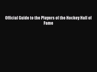 read book official guide to the players of the hockey hall of fame free boook online