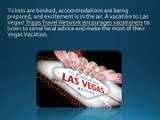Tripps Travel Network brings some hot summer vacation tips for your Vegas Vacation