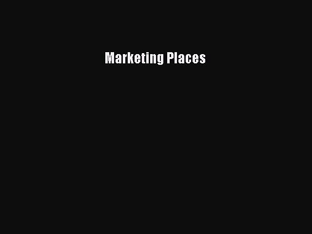 Read Marketing Places ebook textbooks