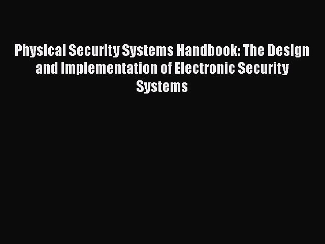 READbookPhysical Security Systems Handbook: The Design and Implementation of Electronic Security