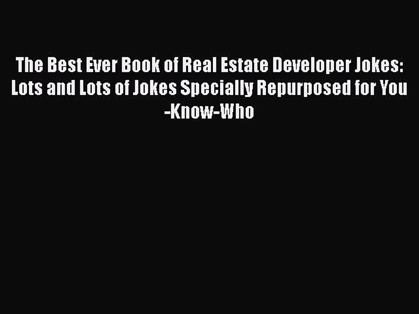 Read The Best Ever Book of Real Estate Developer Jokes: Lots and Lots of  Jokes Specially Repurposed