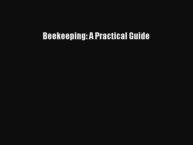Read Books Beekeeping: A Practical Guide ebook textbooks