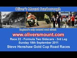 Race 22 -- Formula Two Sidecars -- 3rd Leg - 2011 Olivers Mount Steve Henshaw Gold Cup