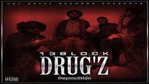 13 Block - DRUG'Z - Daymolition