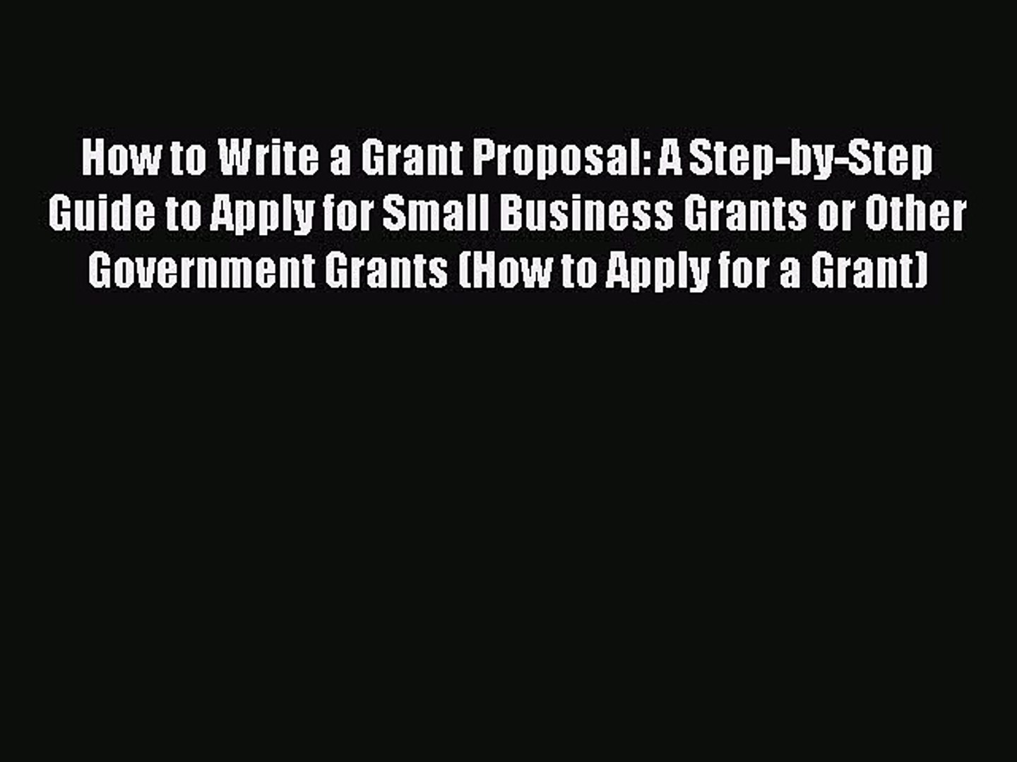 Popular book How to Write a Grant Proposal: A Step-by-Step Guide to Apply for Small Business
