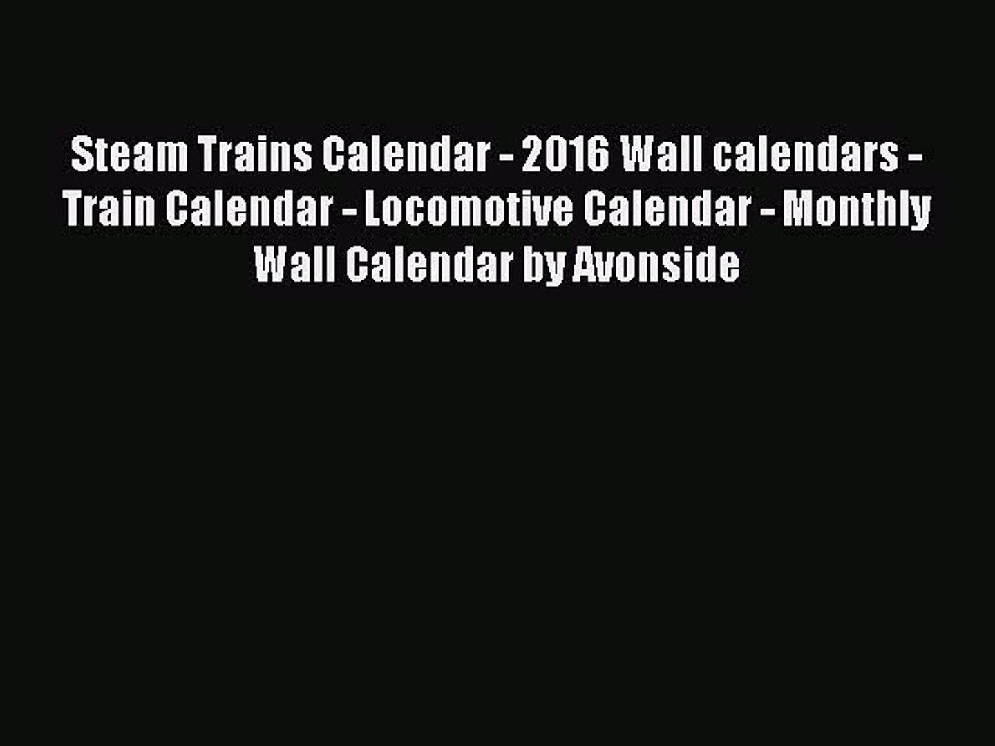 Read Books Steam Trains Calendar - 2016 Wall calendars - Train Calendar - Locomotive Calendar