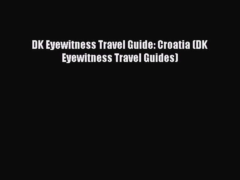 Croatia DK Eyewitness Travel Guide