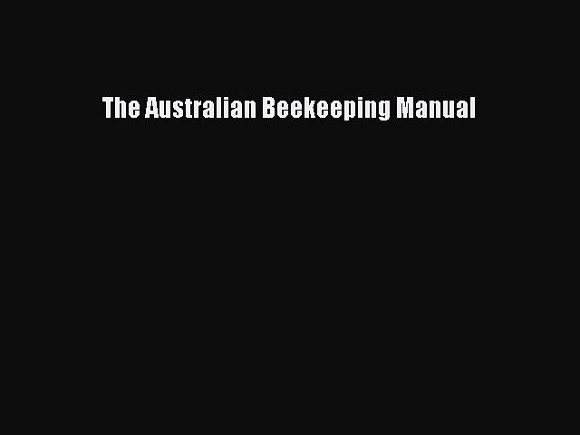Download Books The Australian Beekeeping Manual E-Book Free