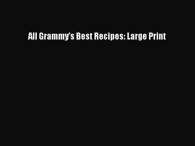READ book All Grammy's Best Recipes: Large Print Full Free