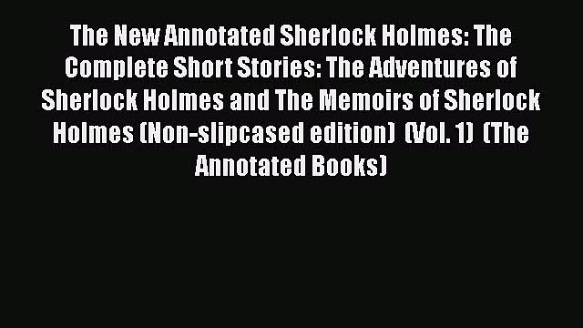 Read The New Annotated Sherlock Holmes: The Complete Short Stories: The Adventures of Sherlock