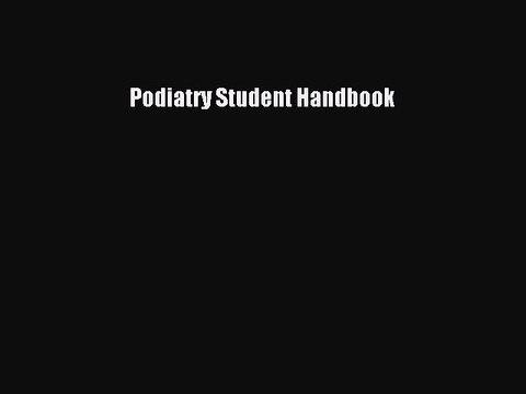 Read Podiatry Student Handbook PDF Online
