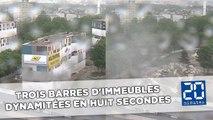 Trois barres d'immeubles dynamitées en huit secondes