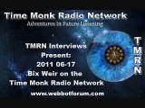 3/9 Bix Weir ~ TMRN 2011 06-17 Time Monk Radio Interviews Present: Bix Weir