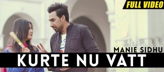 New Punjabi Songs 2016 | Kurte Nu Vatt | Official Video [Hd] | Manie Sidhu | Latest Punjabi Songs 2016
