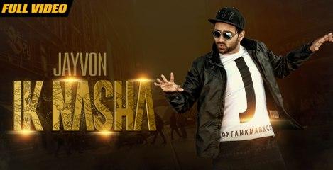 New Punjabi Songs | Ik Nasha | Official Video [Hd] | Jayvon | Latest Punjabi Songs 2016