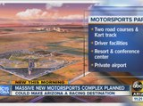 New motorsports complex planned south of the Valley